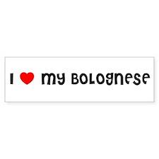 I LOVE MY BOLOGNESE Bumper Bumper Sticker