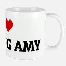 I Love FUCKING AMY Mug