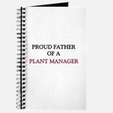 Proud Father Of A PLANT MANAGER Journal