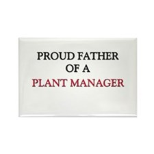 Proud Father Of A PLANT MANAGER Rectangle Magnet