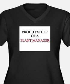 Proud Father Of A PLANT MANAGER Women's Plus Size