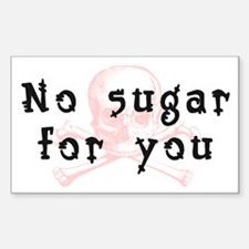 No Sugar For You - Rectangle Decal