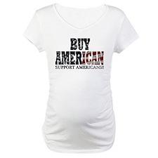 Buy American!! Support Americ Shirt
