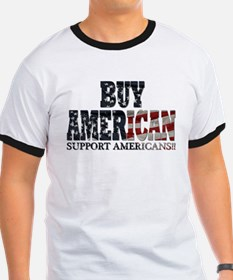 Buy American!! Support Americ T