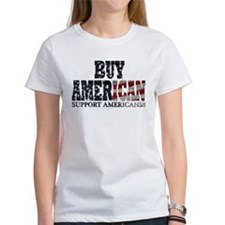 Buy American!! Support Americ Tee