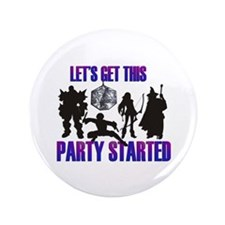 "Party Started 3.5"" Button"