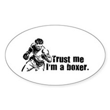 Trust Me I'm a boxer Oval Decal