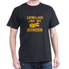 Iowans are my homies T-Shirt