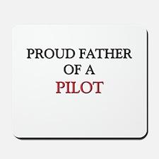 Proud Father Of A PILOT Mousepad