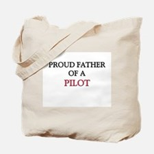 Proud Father Of A PILOT Tote Bag