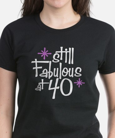Still Fabulous at 40 Women's Dark T-Shirt