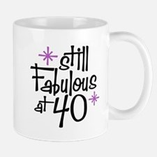 Still Fabulous at 40 Mug