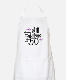 Still Fabulous at 50 BBQ Apron