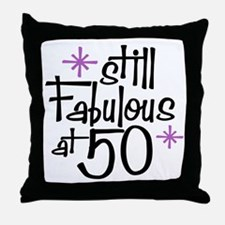 Still Fabulous at 50 Throw Pillow
