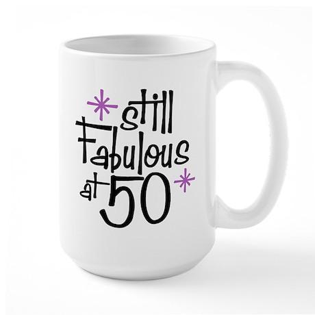 Still Fabulous at 50 Large Mug