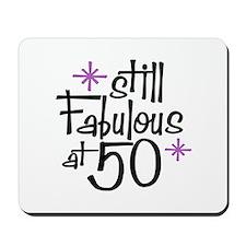 Still Fabulous at 50 Mousepad