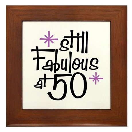 Still Fabulous at 50 Framed Tile