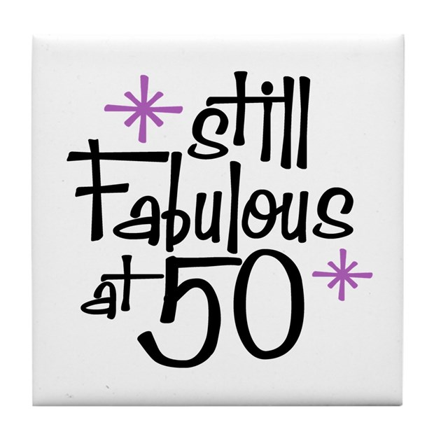 50 Abd Fabulou: Still Fabulous At 50 Tile Coaster By Perketees