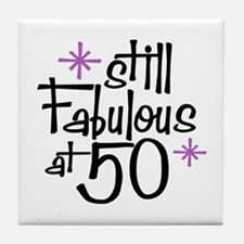 Still Fabulous at 50 Tile Coaster