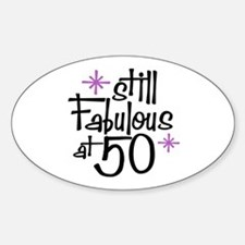 Still Fabulous at 50 Oval Decal