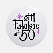 Still Fabulous at 50 Ornament (Round)