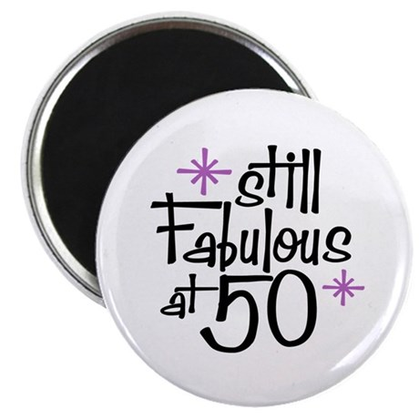 Still Fabulous at 50 Magnet