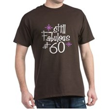 Still Fabulous at 60 T-Shirt