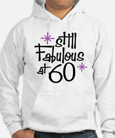 Still Fabulous at 60 Hoodie