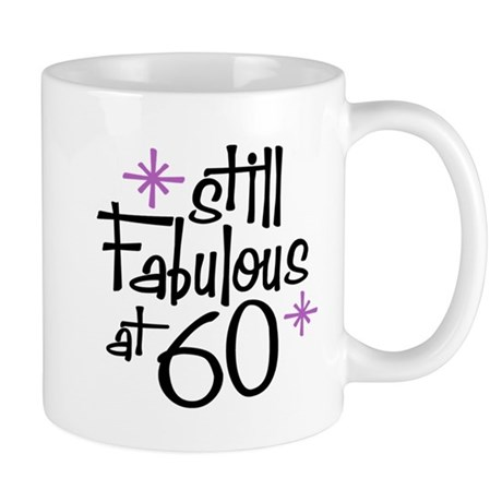 Still Fabulous at 60 Mug