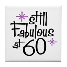 Still Fabulous at 60 Tile Coaster