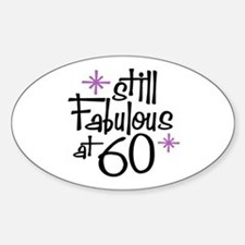 Still Fabulous at 60 Oval Decal
