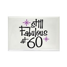 Still Fabulous at 60 Rectangle Magnet