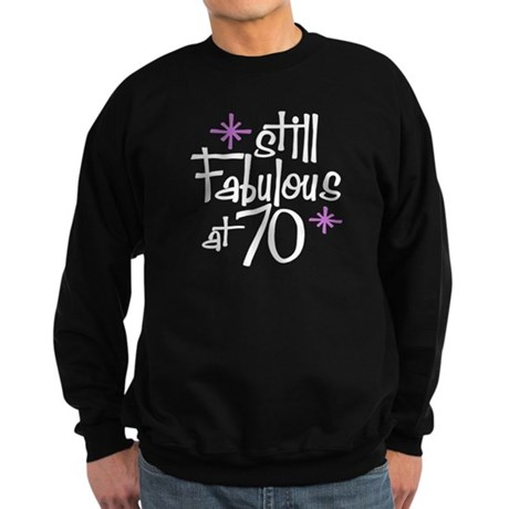Still Fabulous at 70 Sweatshirt (dark)