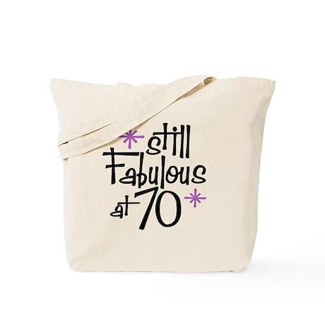 Still Fabulous at 70 Tote Bag
