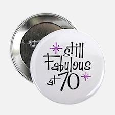 "Still Fabulous at 70 2.25"" Button"