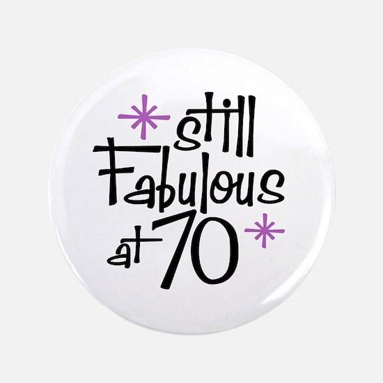 "Still Fabulous at 70 3.5"" Button"