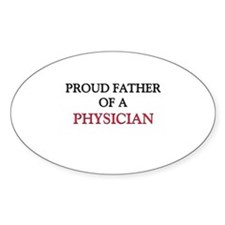 Proud Father Of A PHYSICIAN Oval Decal