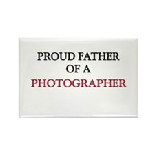 Proud Father Of A PHOTOGRAPHER Rectangle Magnet