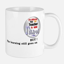 Retired Teacher. Mug