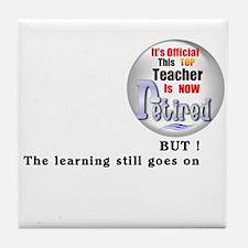 Retired Teacher. Tile Coaster