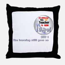 Retired Teacher. Throw Pillow