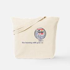 Retired Teacher. Tote Bag