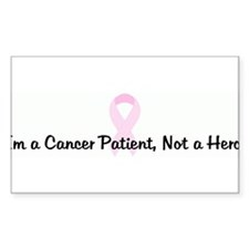 Im a Cancer Patient, Not a He Rectangle Decal