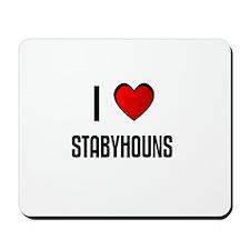 I LOVE STABYHOUNS Mousepad