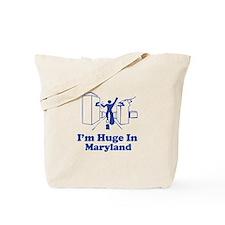 I'm Huge in Maryland Tote Bag