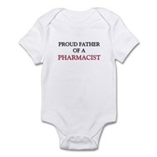 Proud Father Of A PHARMACIST Infant Bodysuit