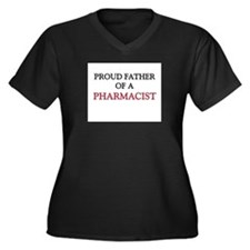 Proud Father Of A PHARMACIST Women's Plus Size V-N