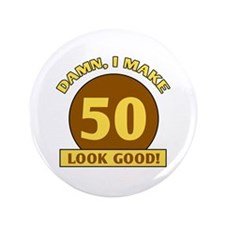 "50th Birthday Gag Gift 3.5"" Button"