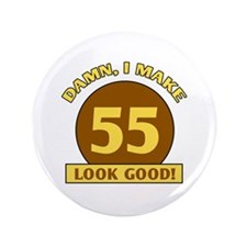 "55th Birthday Gag Gift 3.5"" Button"