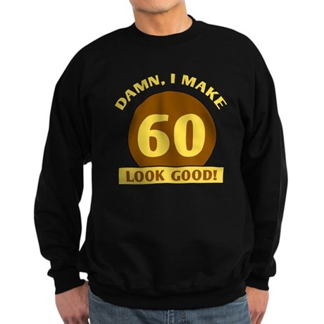 60th Birthday Gag Gift Sweatshirt (dark)
